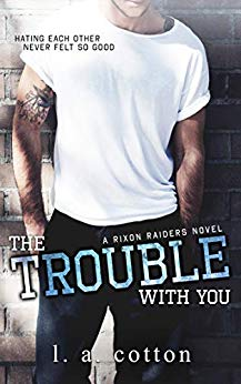 The Trouble With You by L.A. Cotton