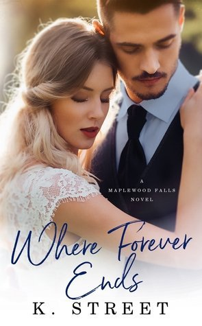 Where Forever Ends by K. Street