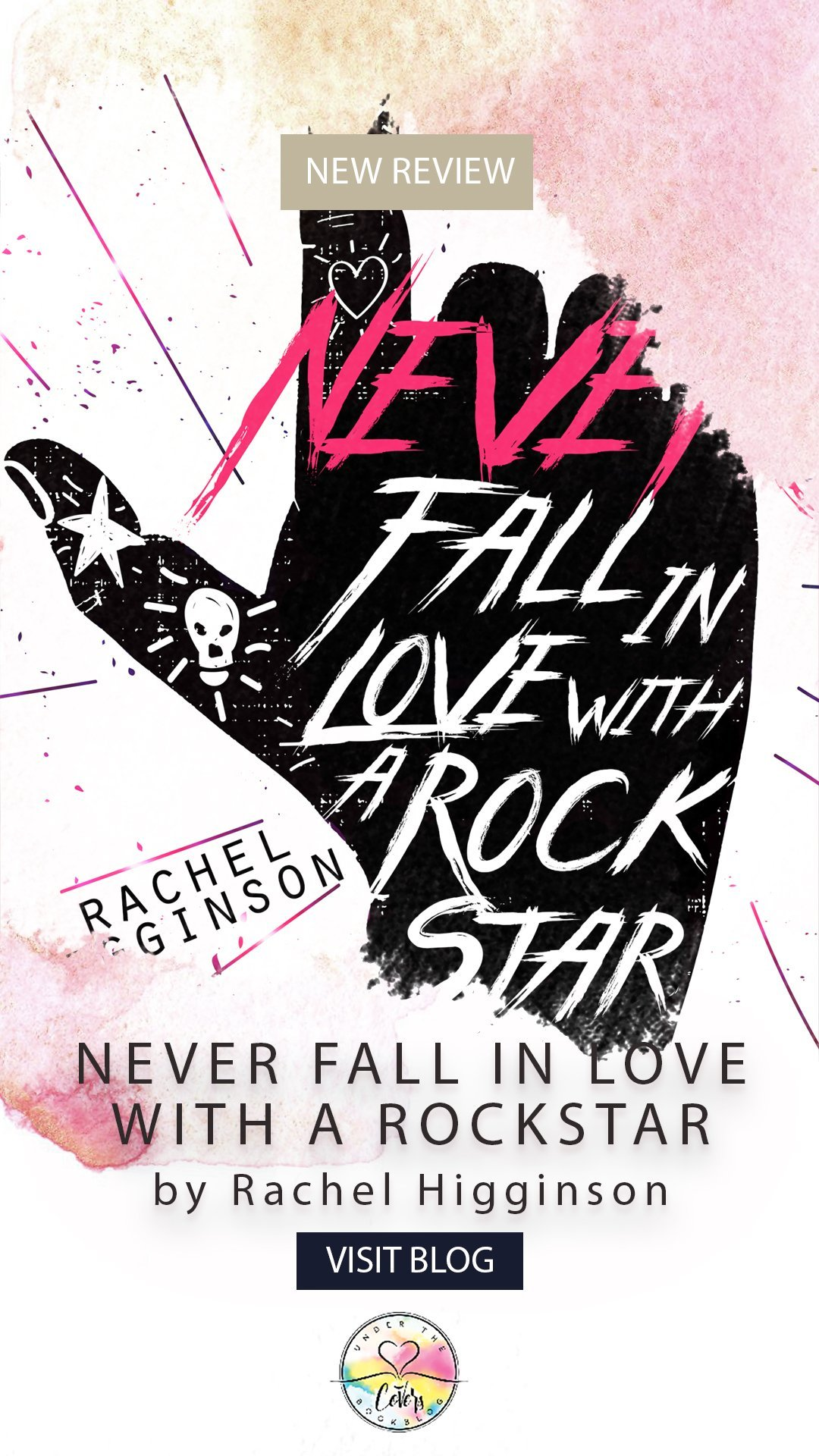 ARC Review: Never Fall in Love with a Rockstar by Rachel Higginson