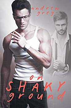 On Shaky Ground by Andrew Grey