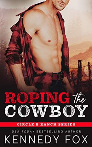 Roping the Cowboy by Kennedy Fox