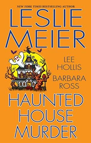 Haunted House Murder by Leslie Meier, Lee Hollis and Barbara Ross