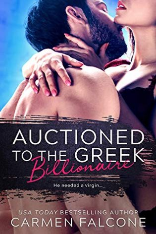 Auctioned to the Greek Billionaire by Carmen Falcone