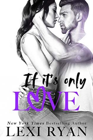 If It's Only Love by Lexi Ryan
