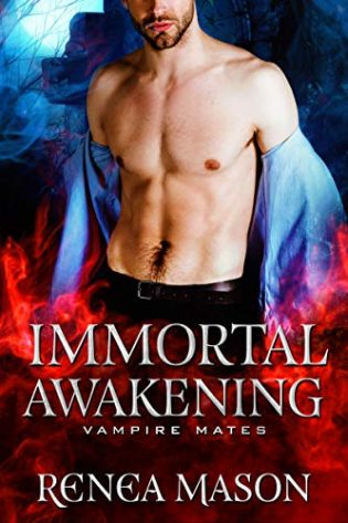 Immortal Awakening by Renea Mason
