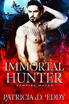 Immortal Hunter by Patricia D. Eddy