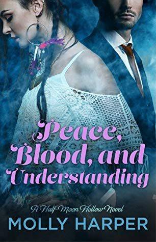 Peace, Blood, and Understanding by Molly Harper