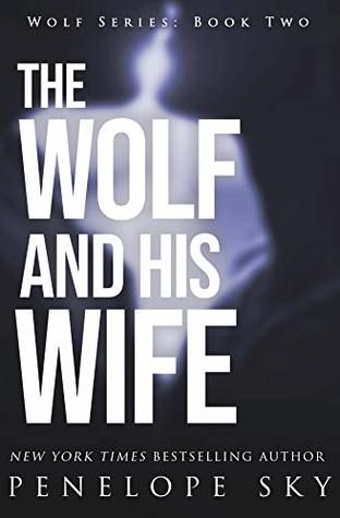 The Wolf and His Wife by Penelope Sky