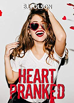 Heart Pranked by B.L. Olson