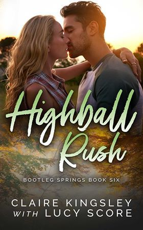 Highball Rush by Claire Kingsley and Lucy Score