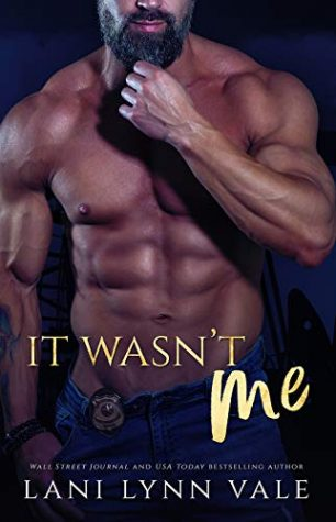 It Wasn't Me by Lani Lynn Vale