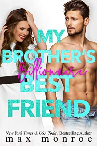 My Brother's Billionaire Best Friend by Max Monroe