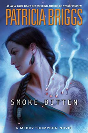 ARC Review: Smoke Bitten by Patricia Briggs