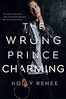The Wrong Prince Charming by Holly Renee