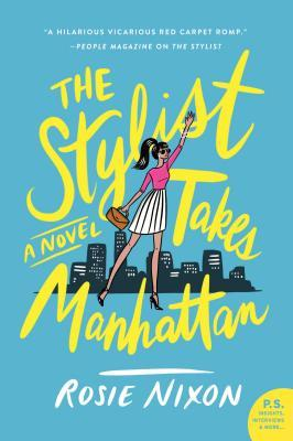 The Stylist Takes Manhatten by Rosie Nixon