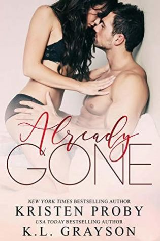 Already Gone by Kristen Proby & K.L. Grayson
