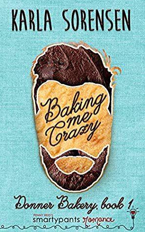 Baking Me Crazy by Karla Sorensen