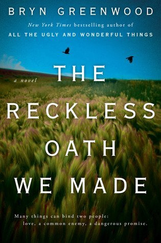 The Reckless Oath We Made by Bryn Greenwood