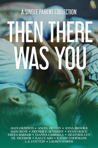 Then There Was You: A Single Parent Collection