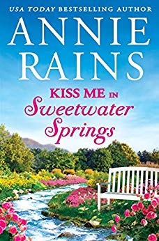 Kiss Me in Sweetwater Springs by Annie Rains