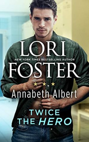 Twice the Hero by Lori Foster and Annabeth Albert