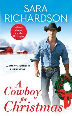 A Cowboy for Christmas by Sara Richardson