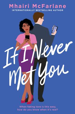 ARC Review: If I Never Met You by Mhairi McFarlane