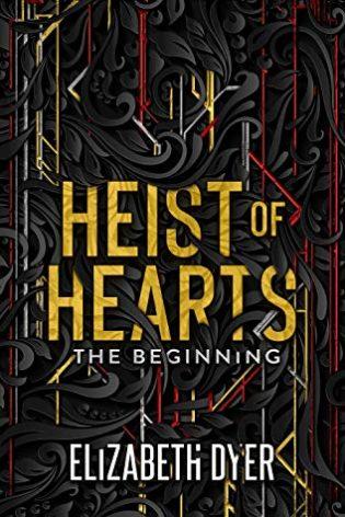 Heist of Hearts: The Beginning by Elizabeth Dyer