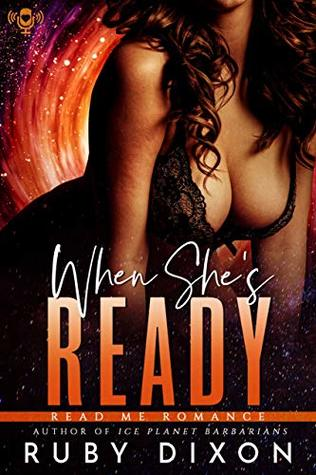 When She's Ready by Ruby Dixon
