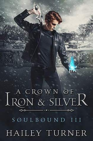 A Crown of Iron and Silver by Hailey Turner