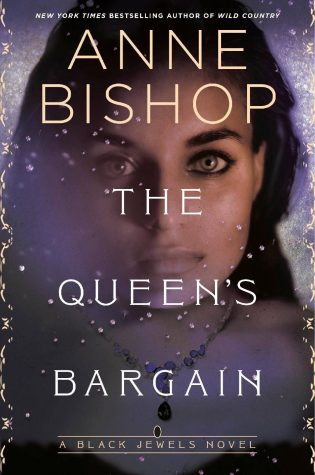 ARC Review: The Queen's Bargain by Anne Bishop
