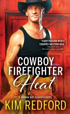 Cowboy Firefighter Heat by Kim Redford