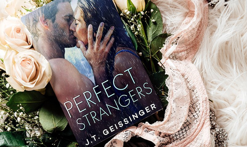 ARC Review:  Perfect Strangers by J.T. Geissinger
