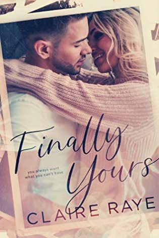 Finally Yours by Claire Raye