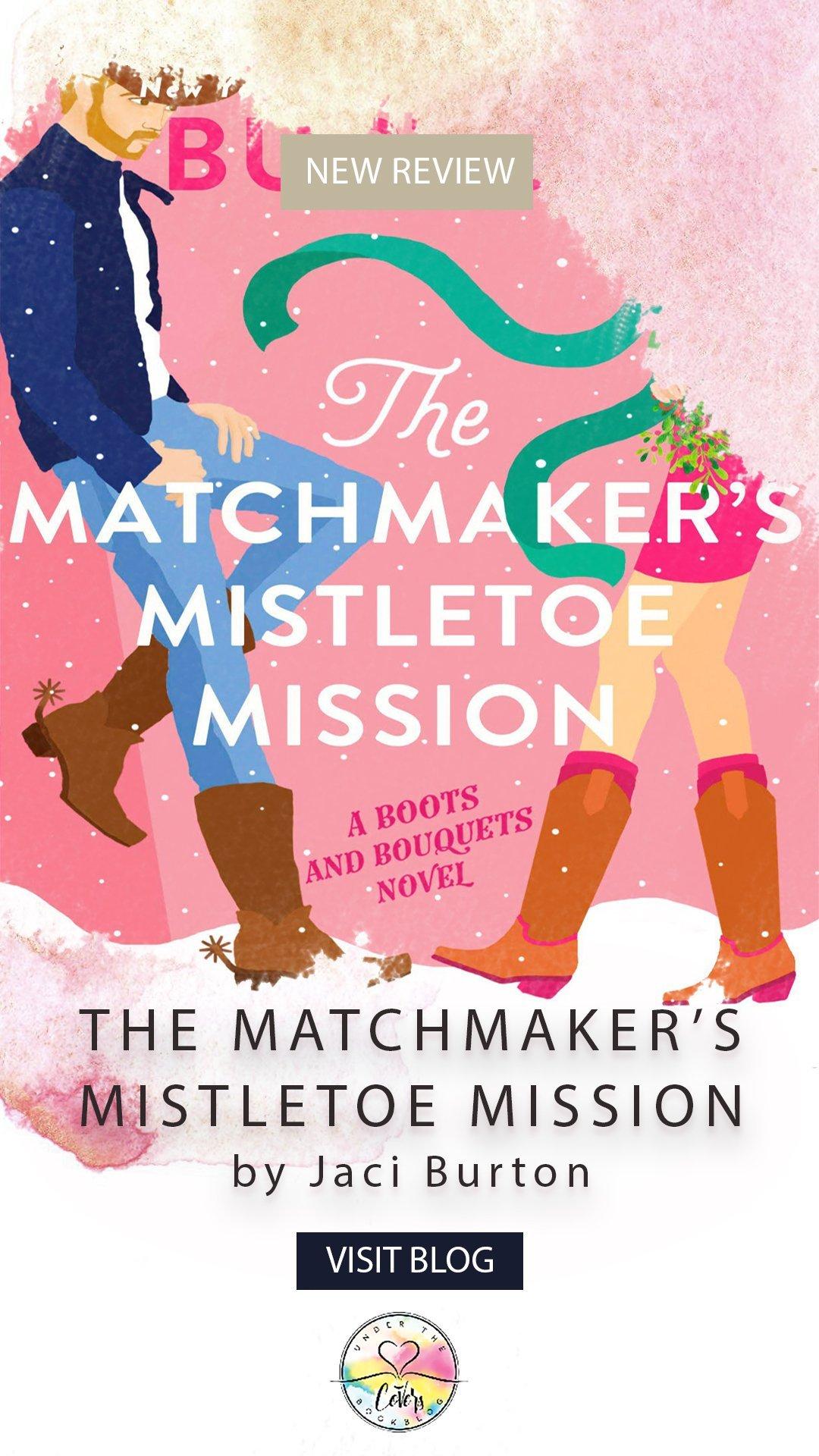 ARC Review: The Matchmaker's Mistletoe Mission by Jaci Burton
