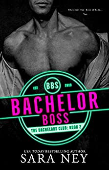 Bachelor Boss by Sara Ney