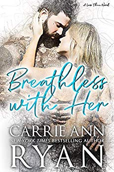 Breathless With Her by Carrie Ann Ryan