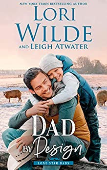 Dad by Design by Lori Wilde and Leigh Atwater