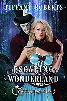 Escaping Wonderland by Tiffany Roberts