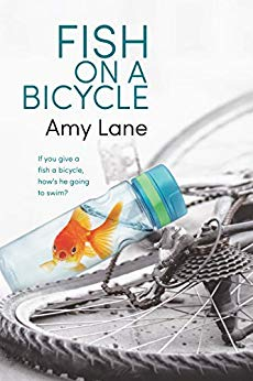 Fish on a Bicycle by Amy Lane