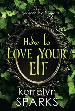 ARC Review: How to Love Your Elf by Kerrelyn Sparks