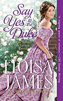 ARC Review: Say Yes to the Duke by Eloisa James