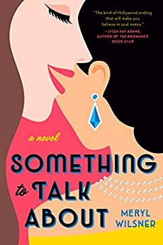 ARC Review: Something to Talk About by Meryl Wilsner