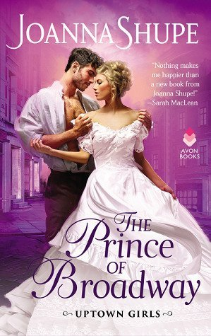 ARC Review: The Prince of Broadway by Joanna Shupe