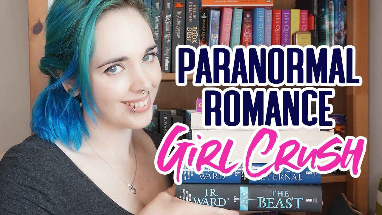 Paranormal Romance Girl Crushes | Favorite Heroines in PNR