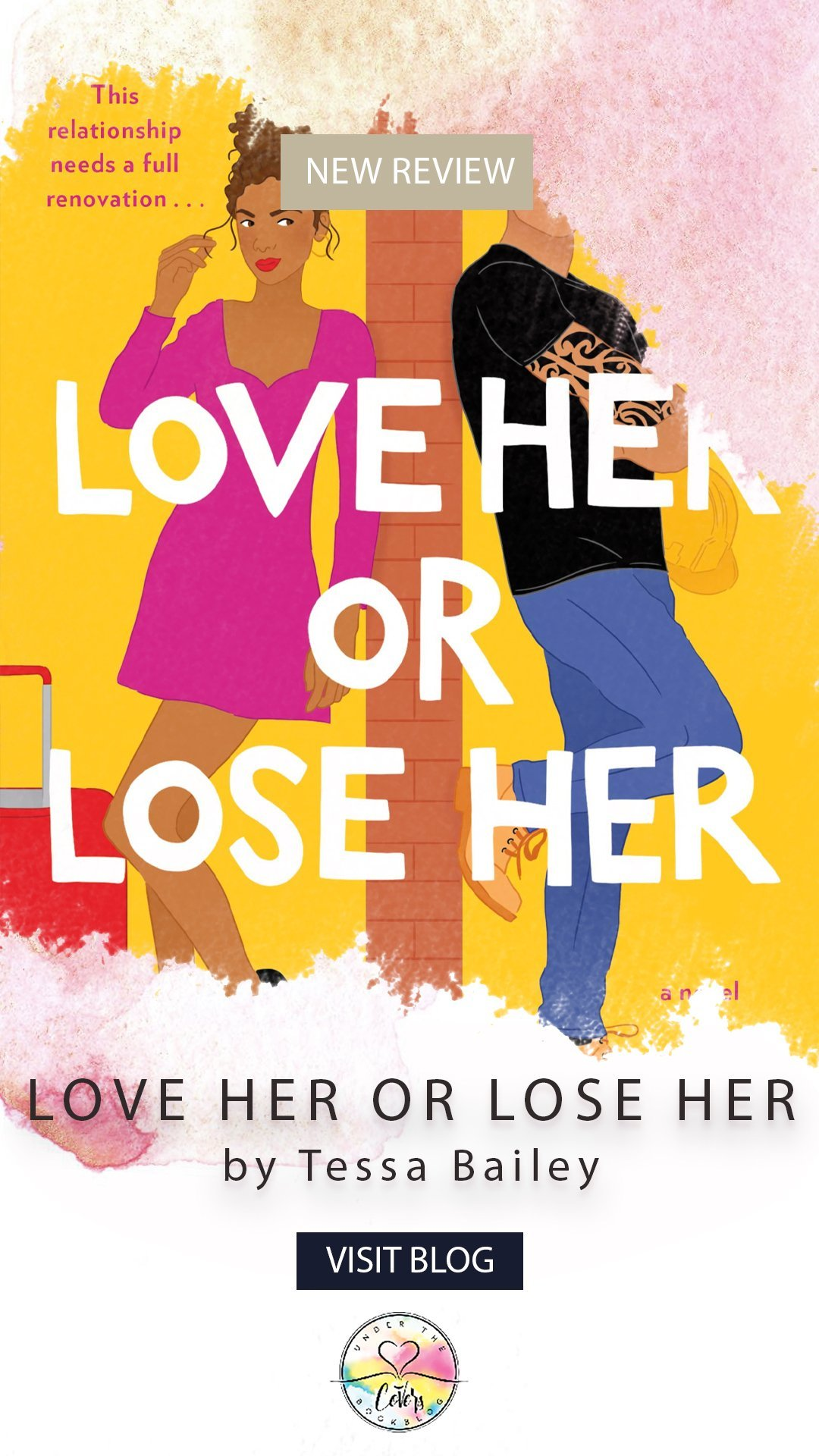 ARC Review: Love Her or Lose Her by Tessa Bailey