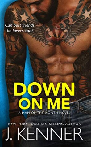ARC Review: Down on Me by J. Kenner