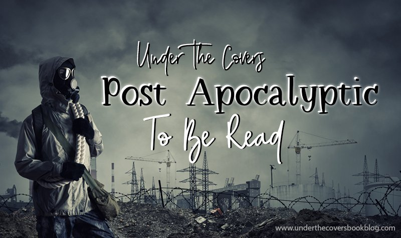What's on our Post Apocalyptic TBR