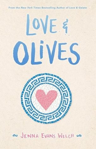 ARC Review: Love & Olives by Jenna Evans Welch