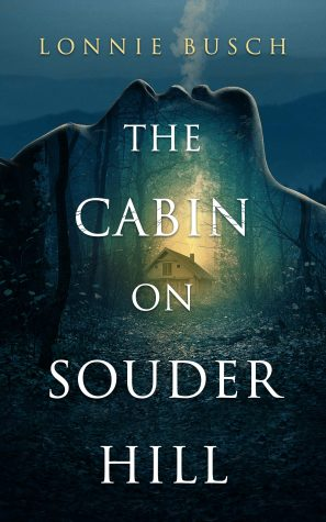 ARC Review: The Cabin on Souder Hill by Lonnie Busch